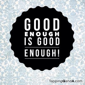 Good Enough!