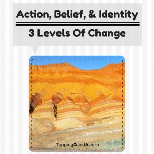 Pod #159: Action, Belief, and Identity – 3 Levels Of Change With Tapping