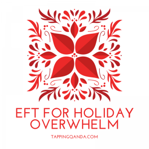 Pod #196: EFT For Seasonal Overwhelm (w/ Tap-Along)