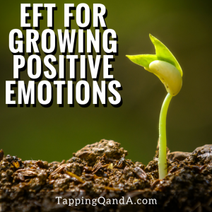 EFT For Growing Positive Emotions