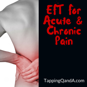 EFT For Acute And Chronic Pain
