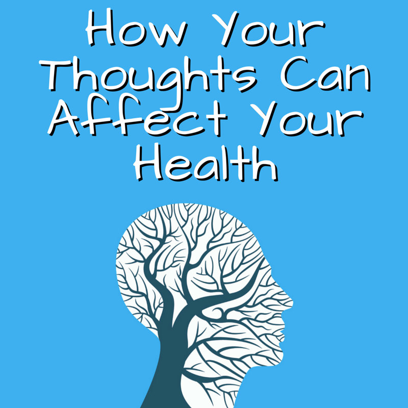 How You Think Can Improve OR Hurt Your Health