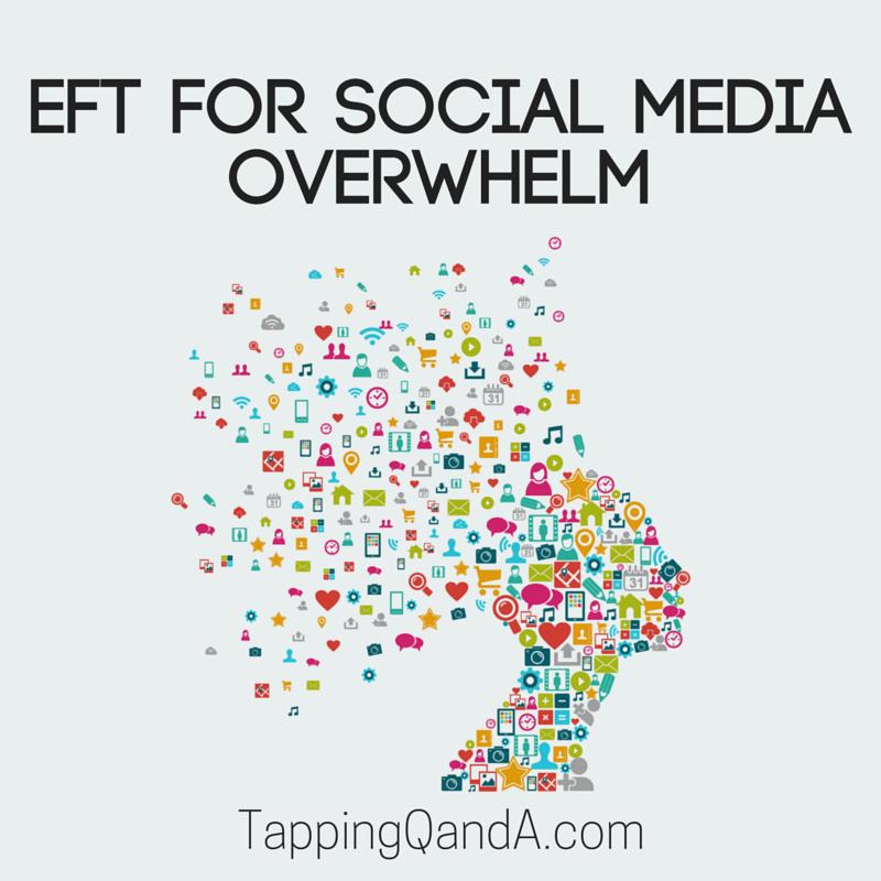 EFT For Social Media Overwhelm