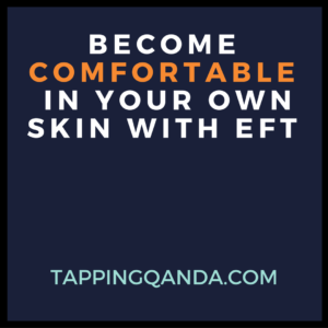 BecomeComfortable In Your Own Skin with EFT