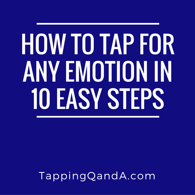 How To Tap For Any Emotion In 10 Easy Steps