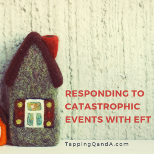 Responding To Catastrophic Events With EFT