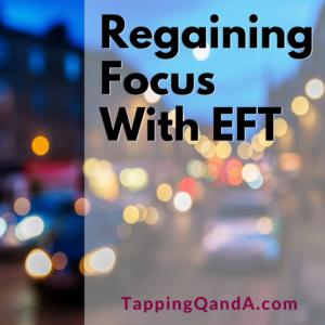 Pod #255: Regaining Focus With EFT