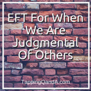 Pod #256: EFT For When We Are Judgmental Of Others