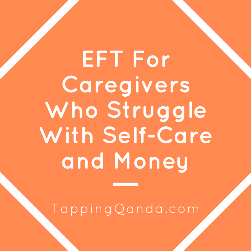 Pod #284: EFT For Caregivers Who Struggle With Self-Care and Money w/ Melissa Lester Olson, LCSW
