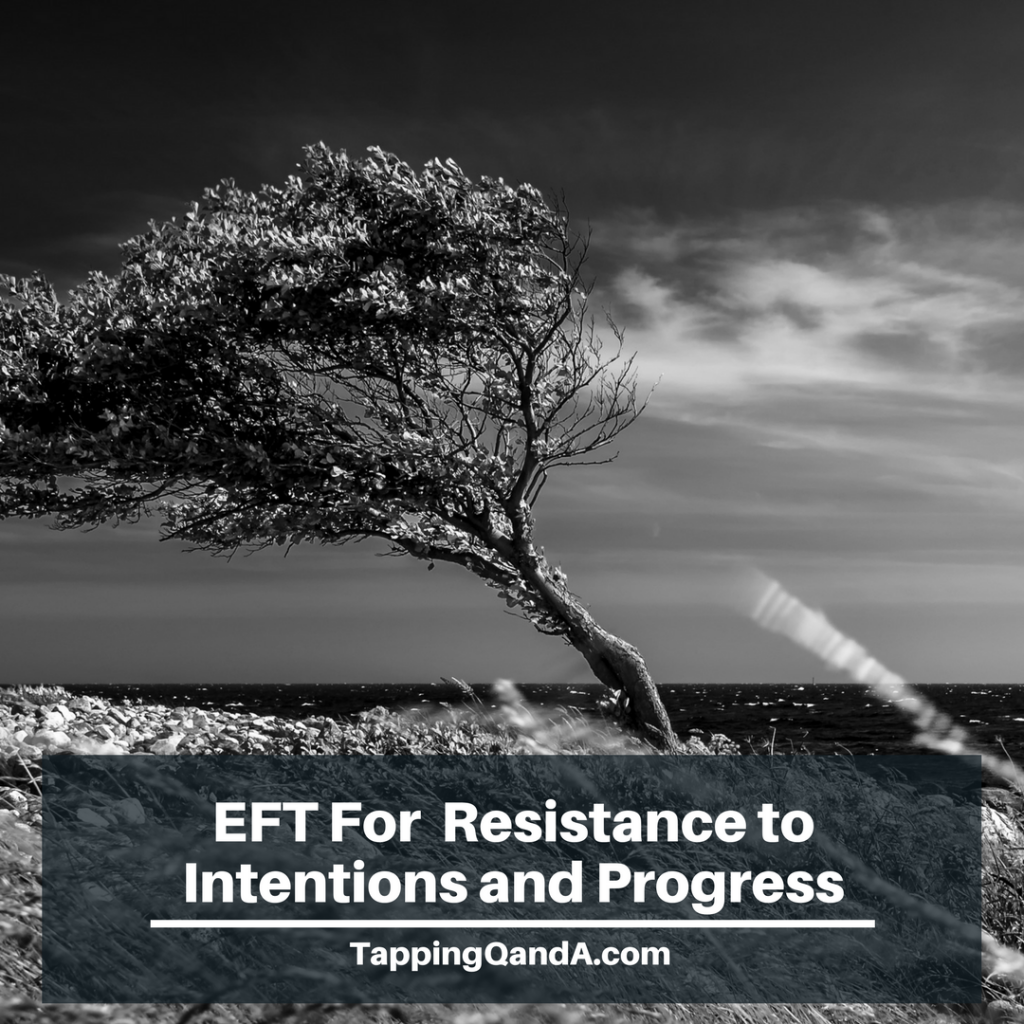 Pod #302: EFT For  Resistance to Intentions and Progress