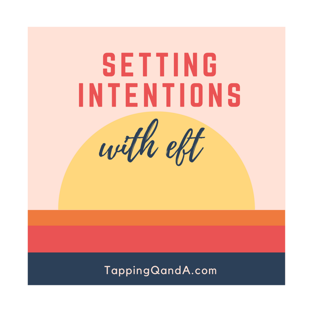 Pod #299: Setting Intentions In The New Year w/ EFT
