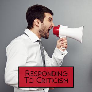Responding To Criticism