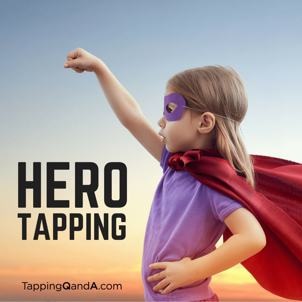 Pod #165: Using Hero Tapping To Take Action - EFT/Tapping ...