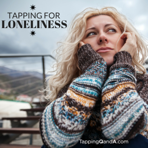 Tapping For Loneliness