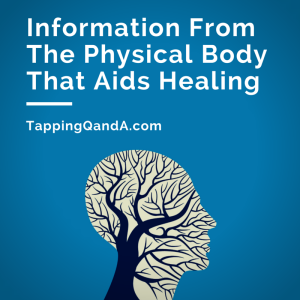 Information From The Physical Body That Aids