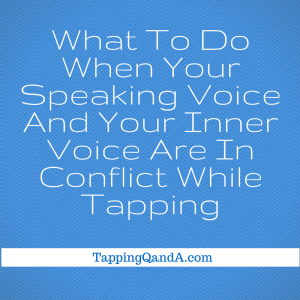 What To Do When Your Speaking Voice And Your Inner Voice Are In Conflict While Tapping Blur