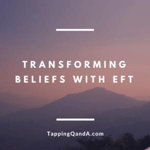 Transforming Beliefs With EFT