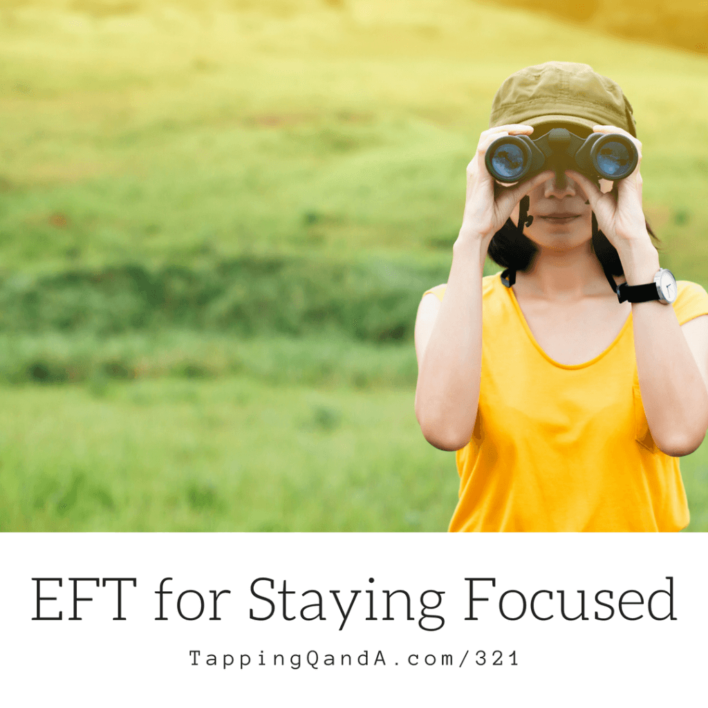 Pod #321: EFT For Staying Focused (Productivity Series: 2 of 7)