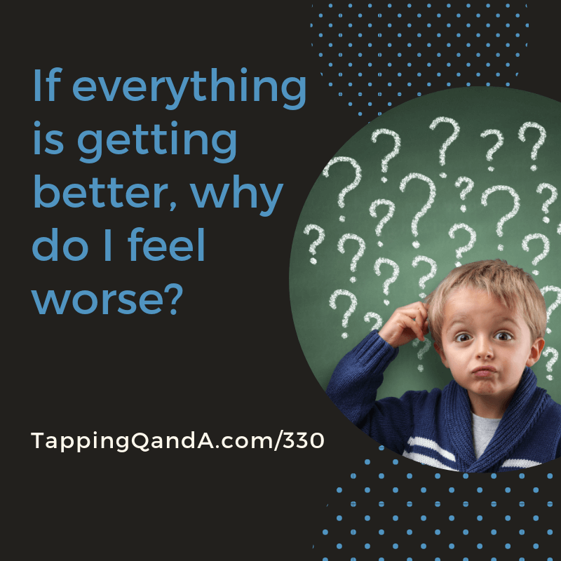 Pod #330: If everything is getting better, why do I feel worse?