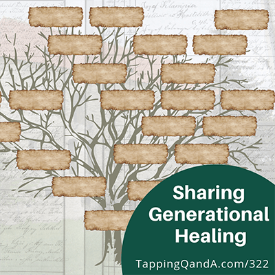 Pod #332: Sharing Generational Healing with EFT