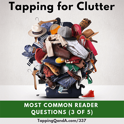 Pod #337: Tapping for Clutter (Most Common Question Series – Part 3 of 5)