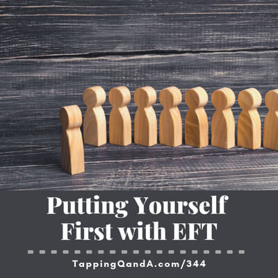 Pod #344: Putting Yourself First with EFT  (Pro-You Choices Part 3)
