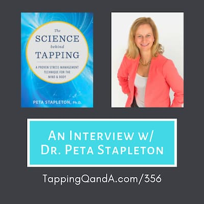 Pod #356: The Science Behind Tapping w/ Dr. Peta Stapleton
