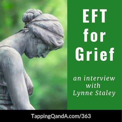 Pod #363: EFT for Grief w/ Lynne Staley