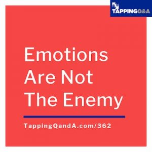 Pod #362: Emotions Are Not The Enemy