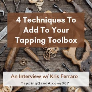 Pod #367: Tools to add to your tapping tool box w/ Kris Ferraro