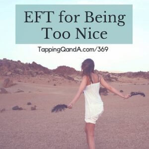 Pod #369: EFT for Being Too Nice