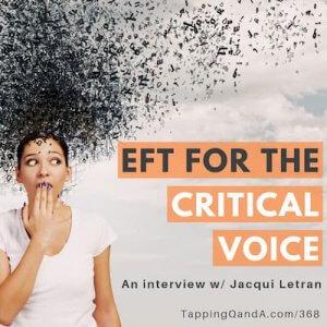 Pod #368: EFT for the Critical Voice w/ Jacqui Letran