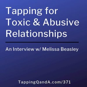 Pod #371: Tapping for Abusive and Toxic Relationships w/ Melissa Beasley