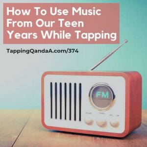 Pod #374: Tapping To Music From Your Teen Years