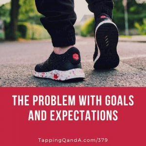 Pod #379: The Problem With Goals And Expectations
