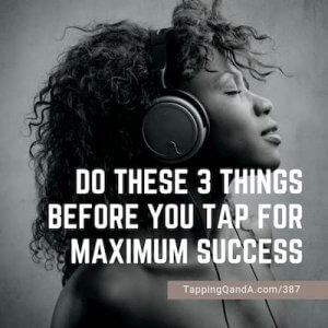 Pod #387: Do These 3 Things Before You Tap For Maximum Success