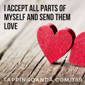 Pod #389: I Accept All Parts Of Myself And Send Them Love