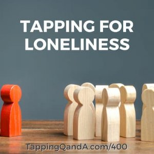 Pod #400: Tapping For Loneliness