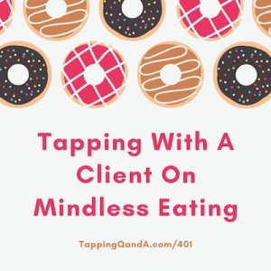 Pod #401: Tapping With A Client On Mindless Eating