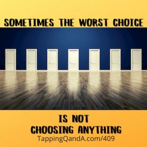 Pod #409: Sometimes the worst choice is not choosing anything